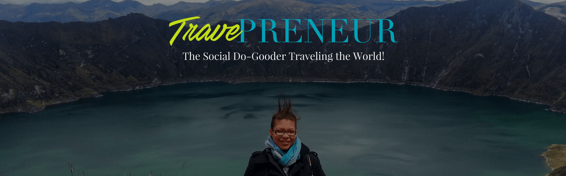 The Social Do-Gooder Traveling the World!