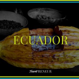 Ecuador - Travepreneur