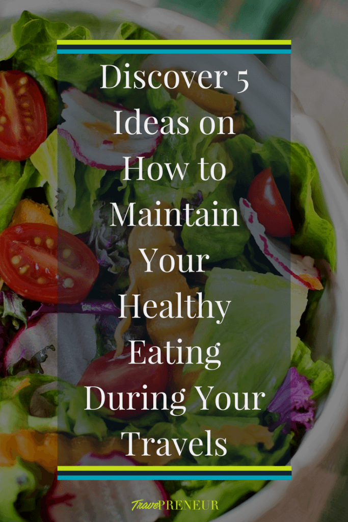 Discover 5 ideas on how to maintain your healthy eating during your travels