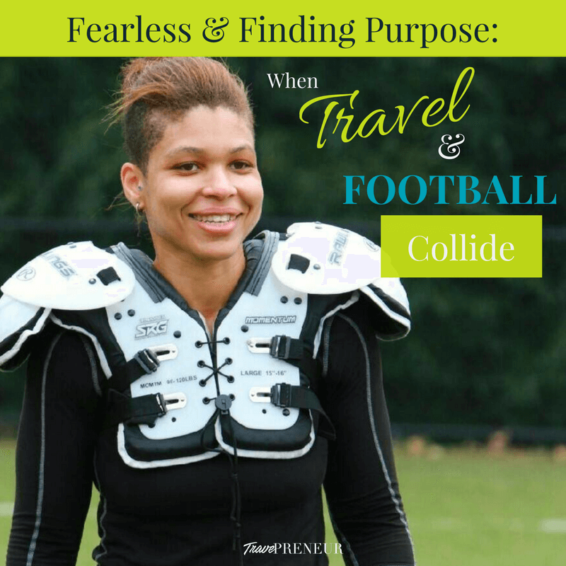 Fearless & Finding Purpose: When Travel and Football Collide