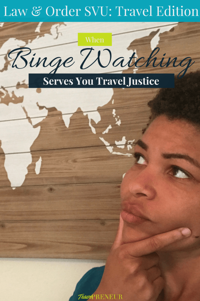 Law & Order: SVU Travel Edition - When Binge Watching Serves You Travel Justice