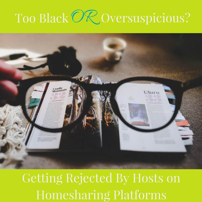 Too Black of Too Suspicious?: Getting Rejected By Hosts on Homesharing Platforms